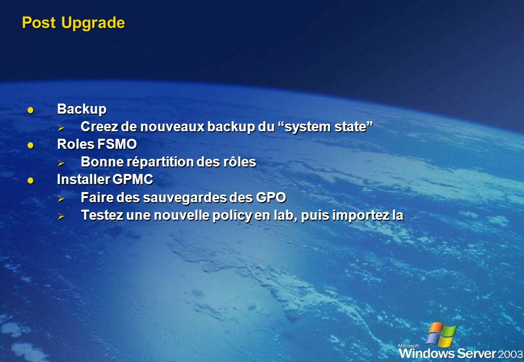 Post Upgrade Backup Creez de nouveaux backup du system state