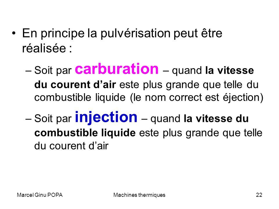 En principe la pulvérisation peut être réalisée :