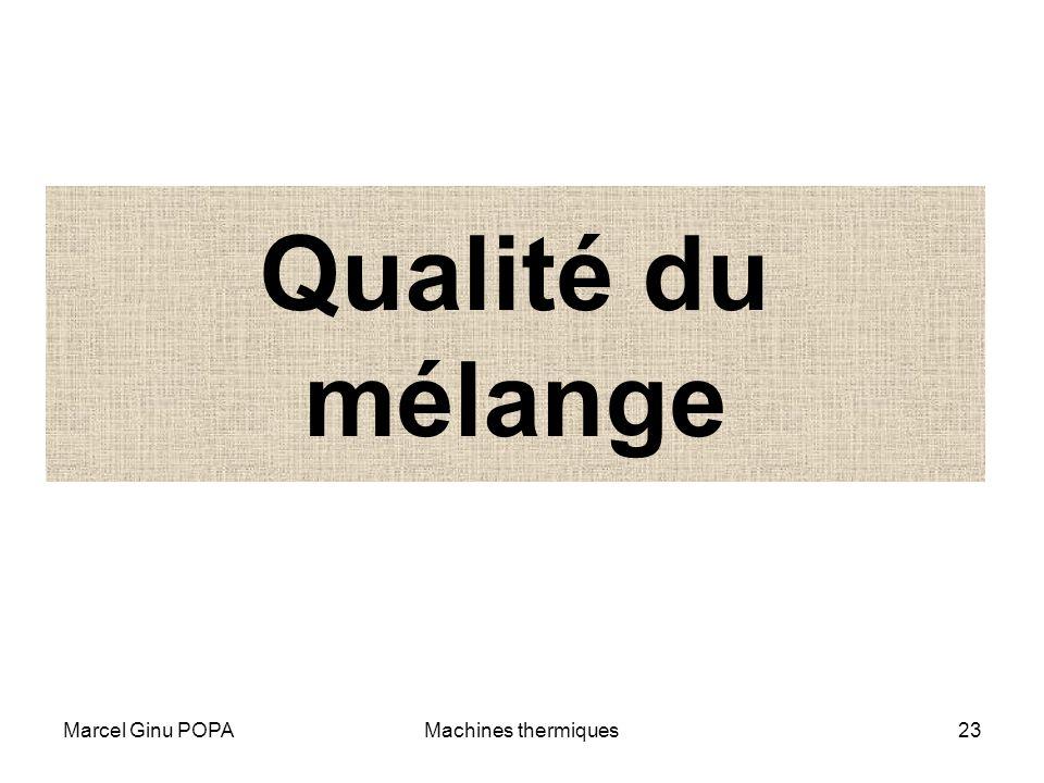 Qualité du mélange Marcel Ginu POPA Machines thermiques