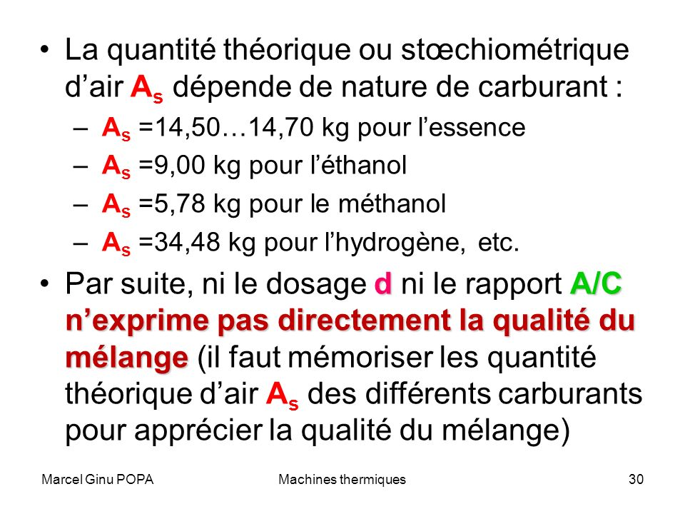 La quantité théorique ou stœchiométrique d'air As dépende de nature de carburant :