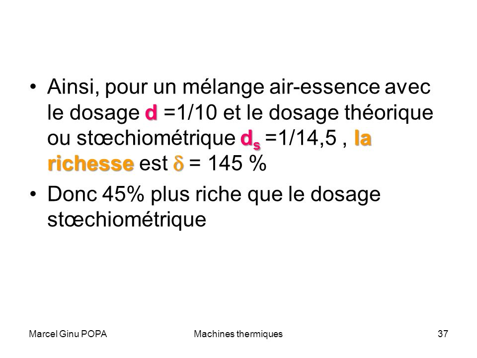 Donc 45% plus riche que le dosage stœchiométrique