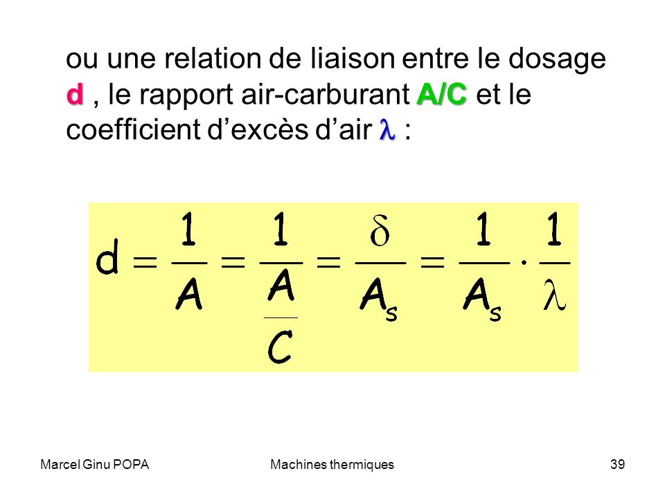 ou une relation de liaison entre le dosage d , le rapport air-carburant A/C et le coefficient d'excès d'air l :
