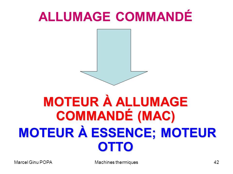 MOTEUR À ALLUMAGE COMMANDÉ (MAC) MOTEUR À ESSENCE; MOTEUR OTTO