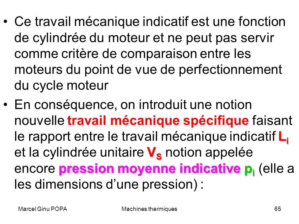 Ce travail mécanique indicatif est une fonction de cylindrée du moteur et ne peut pas servir comme critère de comparaison entre les moteurs du point de vue de perfectionnement du cycle moteur