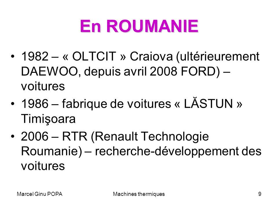En ROUMANIE 1982 – « OLTCIT » Craiova (ultérieurement DAEWOO, depuis avril 2008 FORD) – voitures. 1986 – fabrique de voitures « LĂSTUN » Timişoara.
