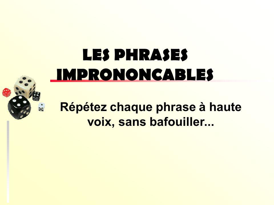LES PHRASES IMPRONONCABLES