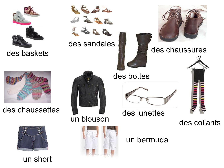 des sandalesdes chaussures. des baskets. des bottes. des chaussettes. des lunettes. un blouson. des collants.