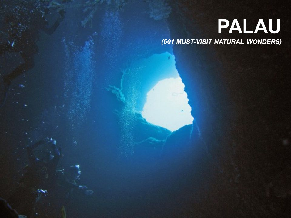 PALAU (501 MUST-VISIT NATURAL WONDERS)