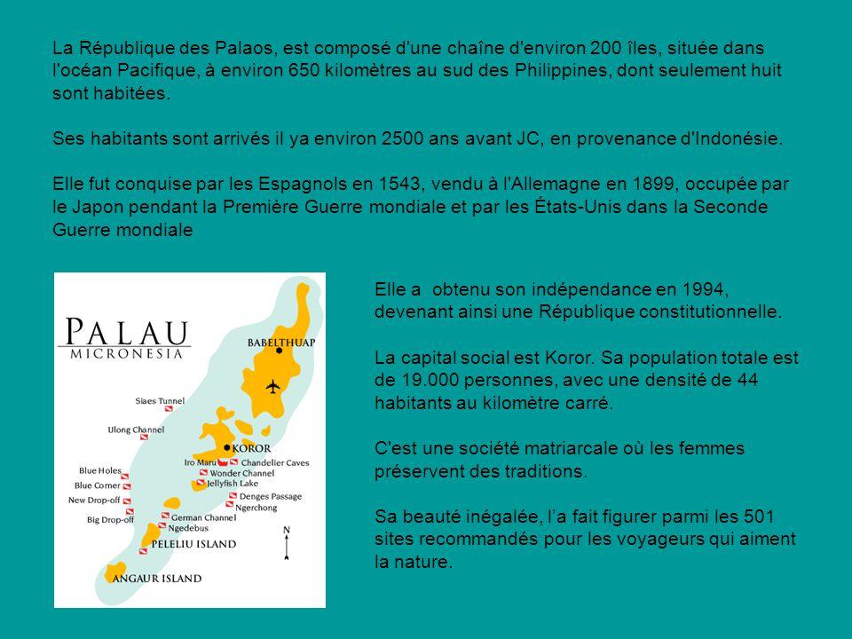 La République des Palaos, est composé d une chaîne d environ 200 îles, située dans l océan Pacifique, à environ 650 kilomètres au sud des Philippines, dont seulement huit sont habitées. Ses habitants sont arrivés il ya environ 2500 ans avant JC, en provenance d Indonésie. Elle fut conquise par les Espagnols en 1543, vendu à l Allemagne en 1899, occupée par le Japon pendant la Première Guerre mondiale et par les États-Unis dans la Seconde Guerre mondiale