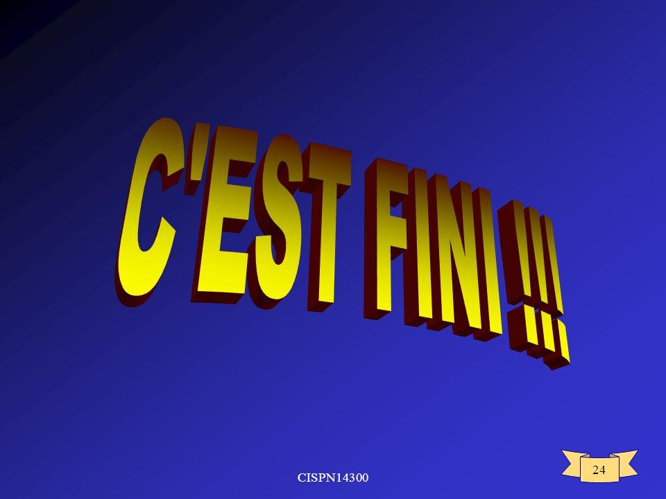 C EST FINI !!! CISPN14300