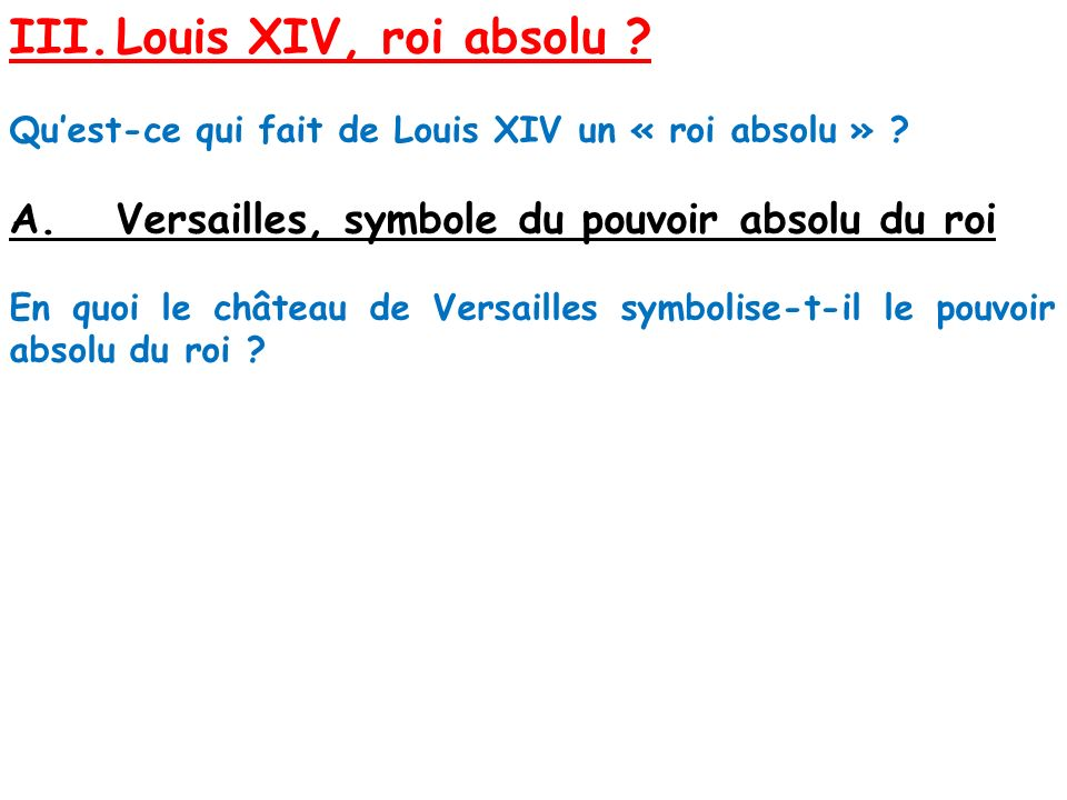 III. Louis XIV, roi absolu