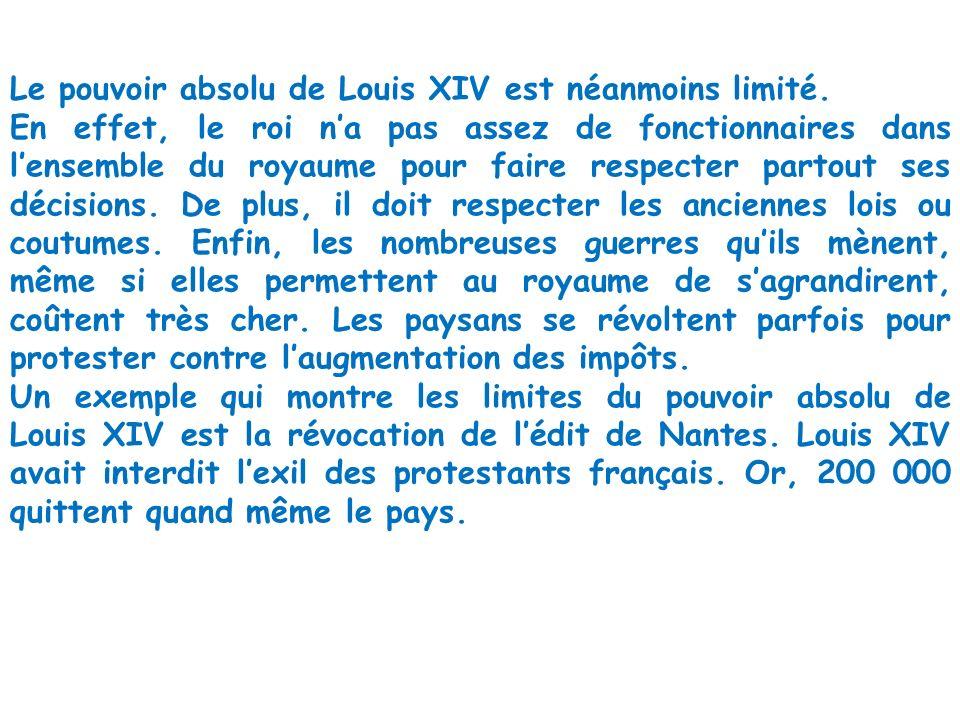 Le pouvoir absolu de Louis XIV est néanmoins limité.