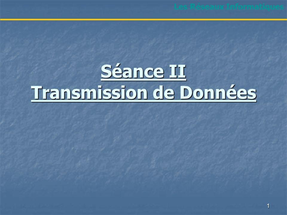 Séance II Transmission de Données