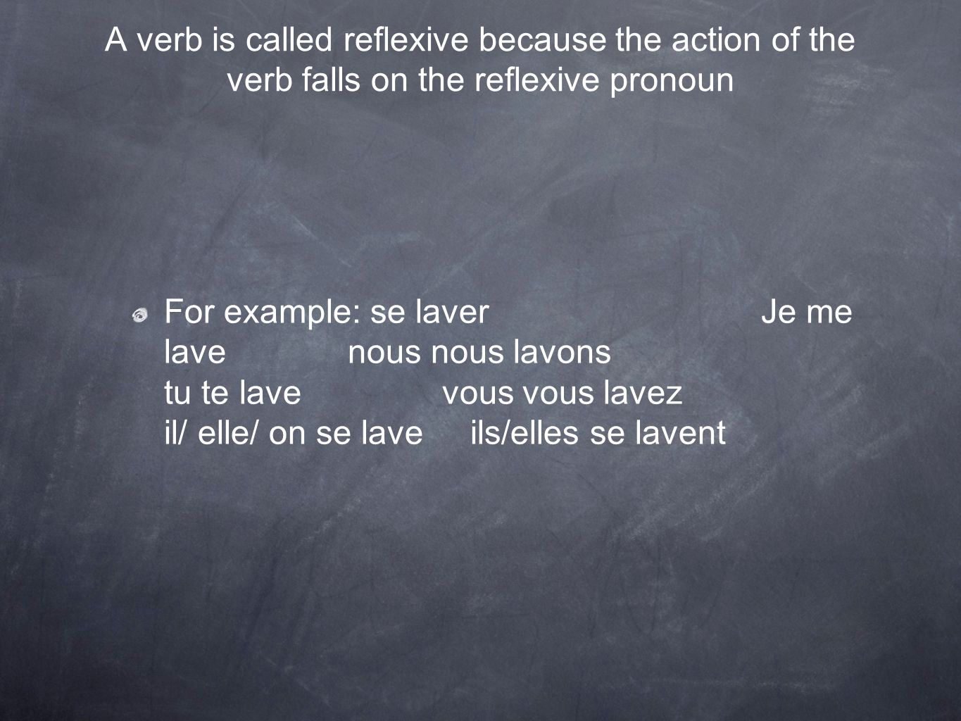 A verb is called reflexive because the action of the verb falls on the reflexive pronoun