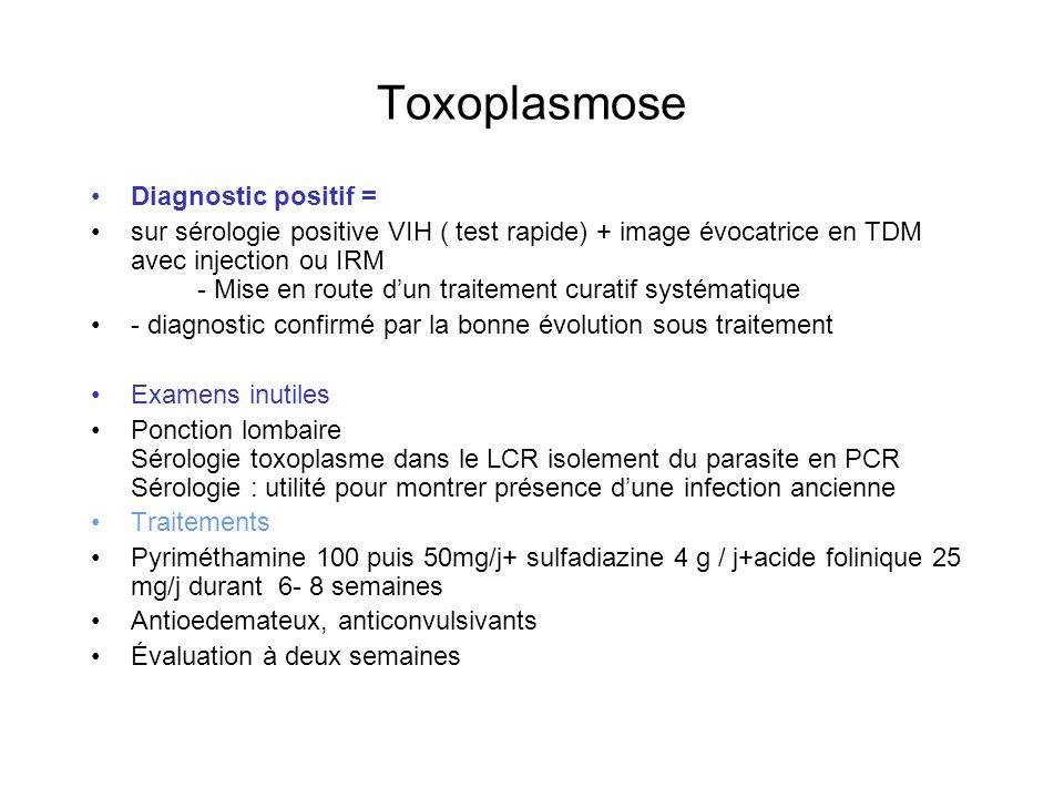 Toxoplasmose Diagnostic positif =