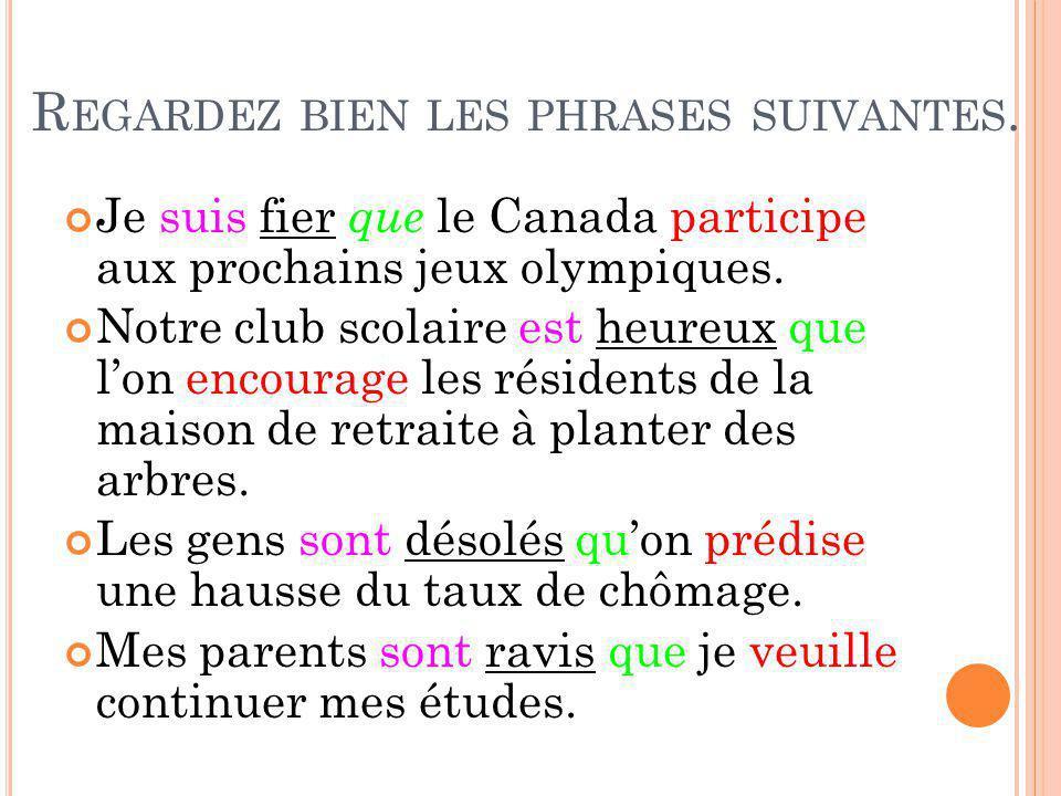 Regardez bien les phrases suivantes.