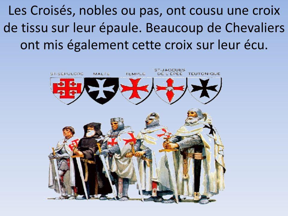 Les Croisés, nobles ou pas, ont cousu une croix de tissu sur leur épaule.