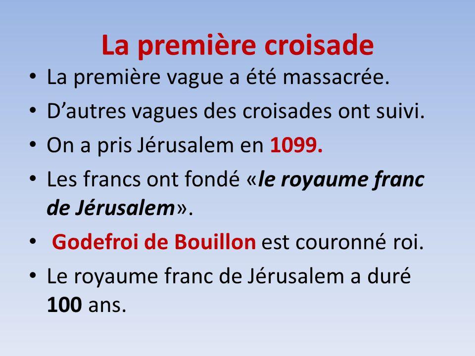 La première croisade La première vague a été massacrée.