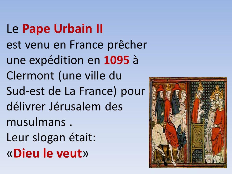 Le Pape Urbain II est venu en France prêcher une expédition en 1095 à Clermont (une ville du Sud-est de La France) pour délivrer Jérusalem des musulmans .