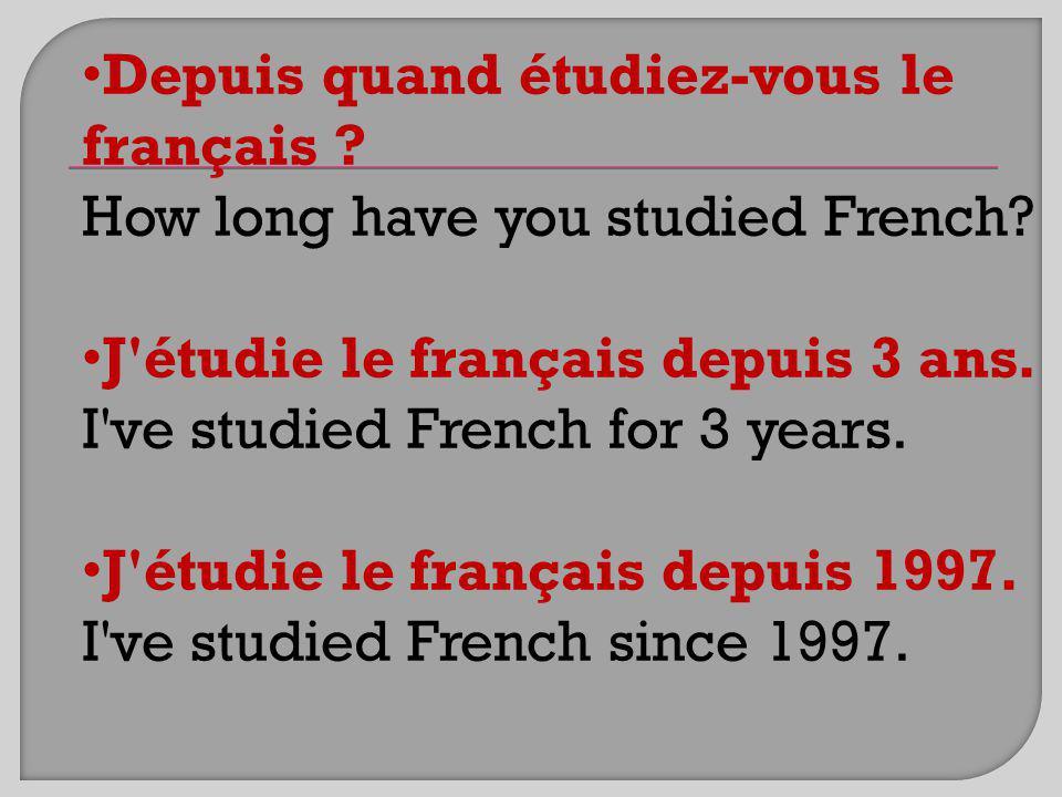 Depuis quand étudiez-vous le français