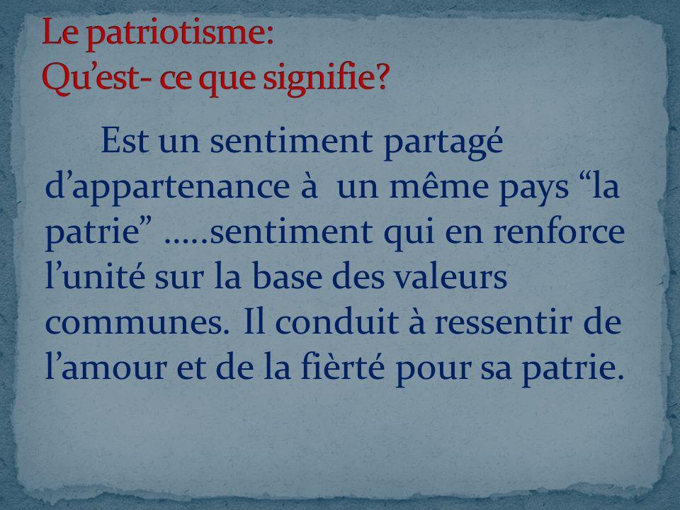 Le patriotisme: Qu'est- ce que signifie