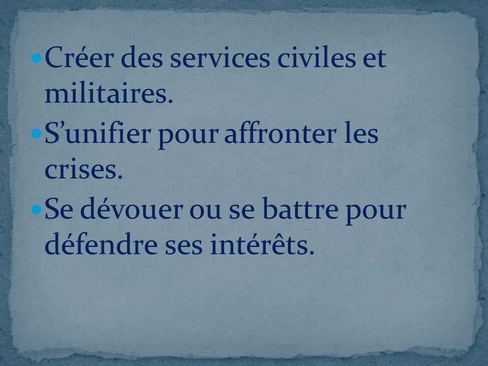 Créer des services civiles et militaires.