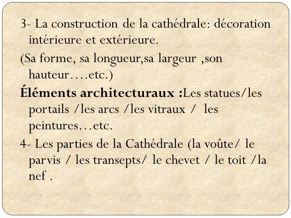 3- La construction de la cathédrale: décoration intérieure et extérieure.