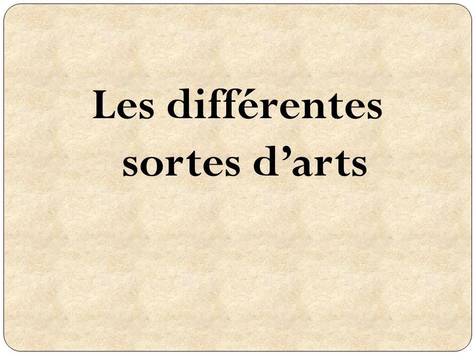 Les différentes sortes d'arts