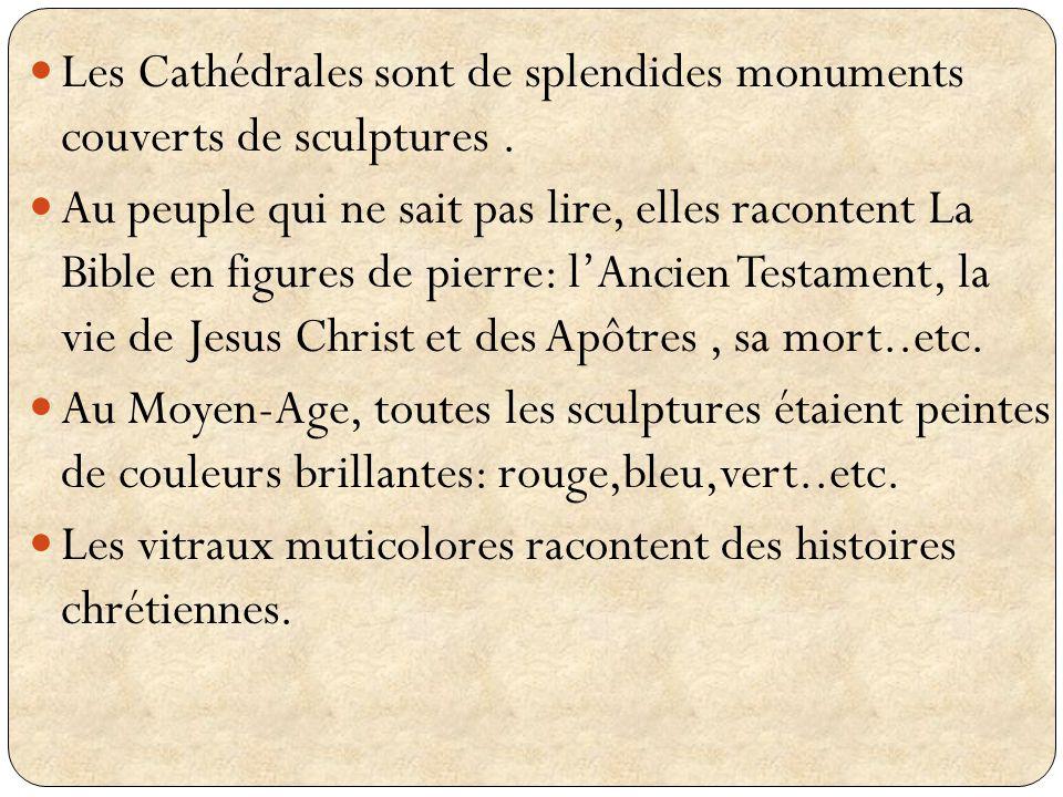 Les Cathédrales sont de splendides monuments couverts de sculptures .