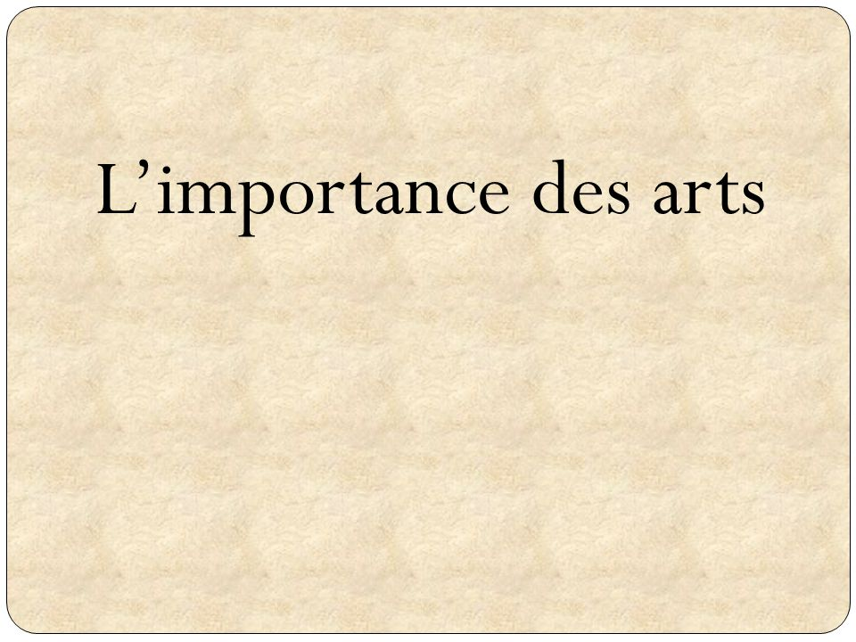 L'importance des arts