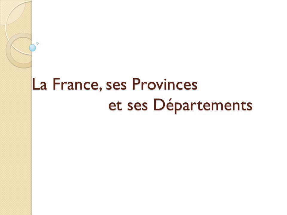La France, ses Provinces et ses Départements