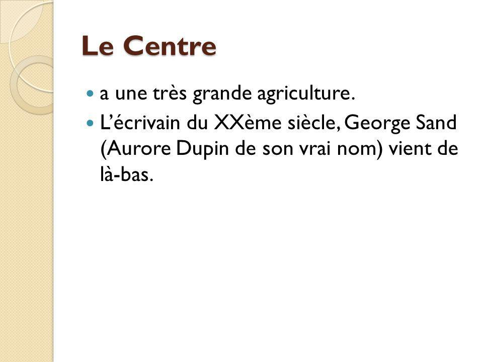 Le Centre a une très grande agriculture.