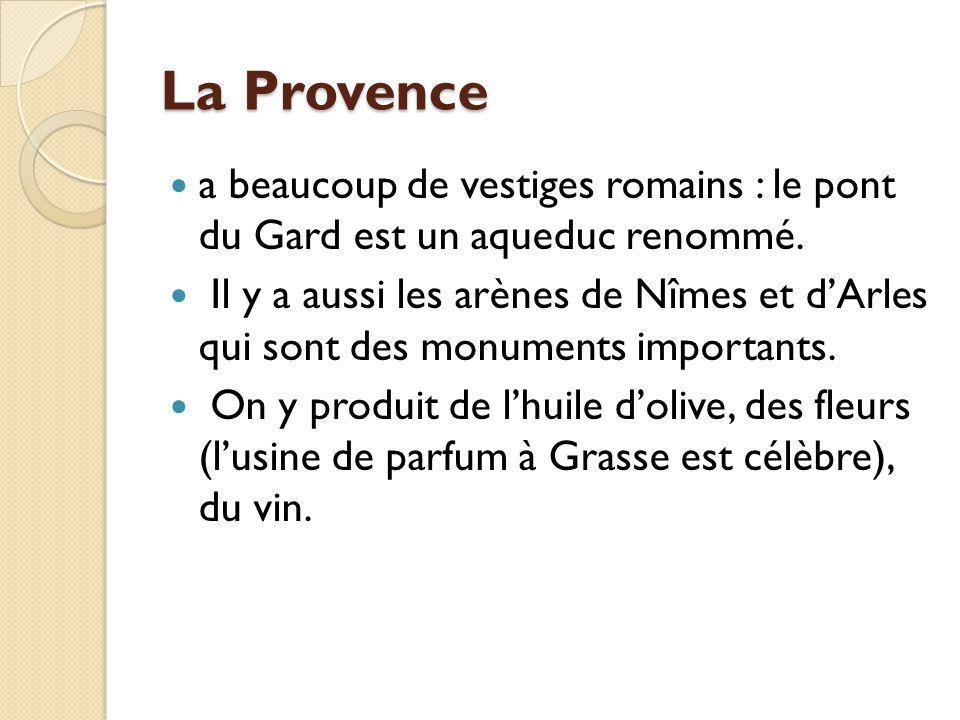 La Provence a beaucoup de vestiges romains : le pont du Gard est un aqueduc renommé.