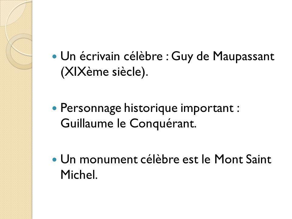 Un écrivain célèbre : Guy de Maupassant (XIXème siècle).