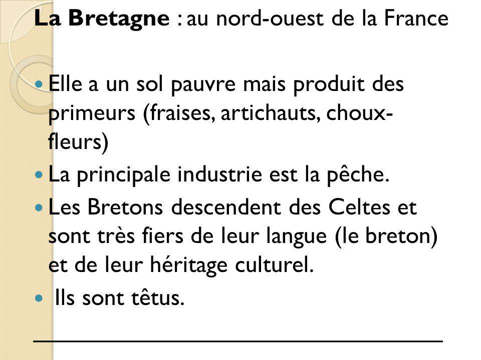 La Bretagne : au nord-ouest de la France