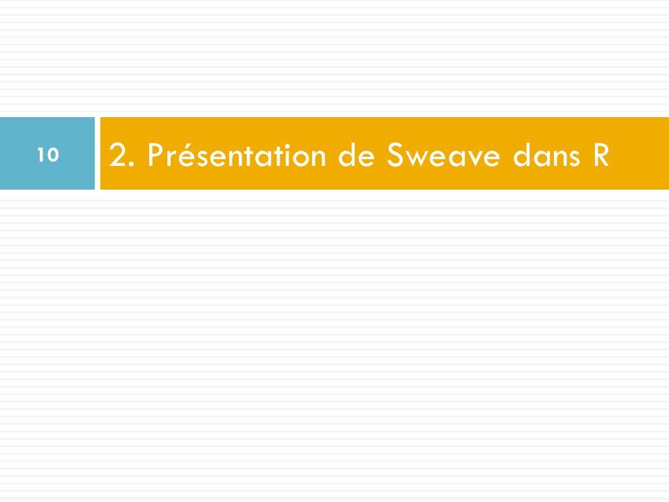 2. Présentation de Sweave dans R