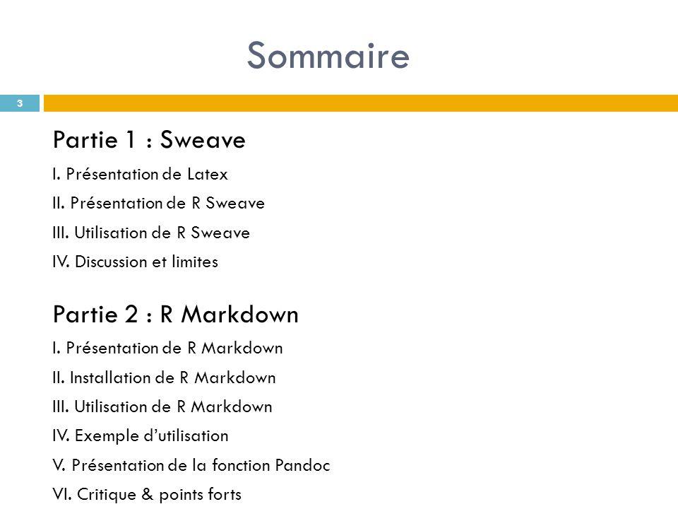 Sommaire Partie 1 : Sweave Partie 2 : R Markdown