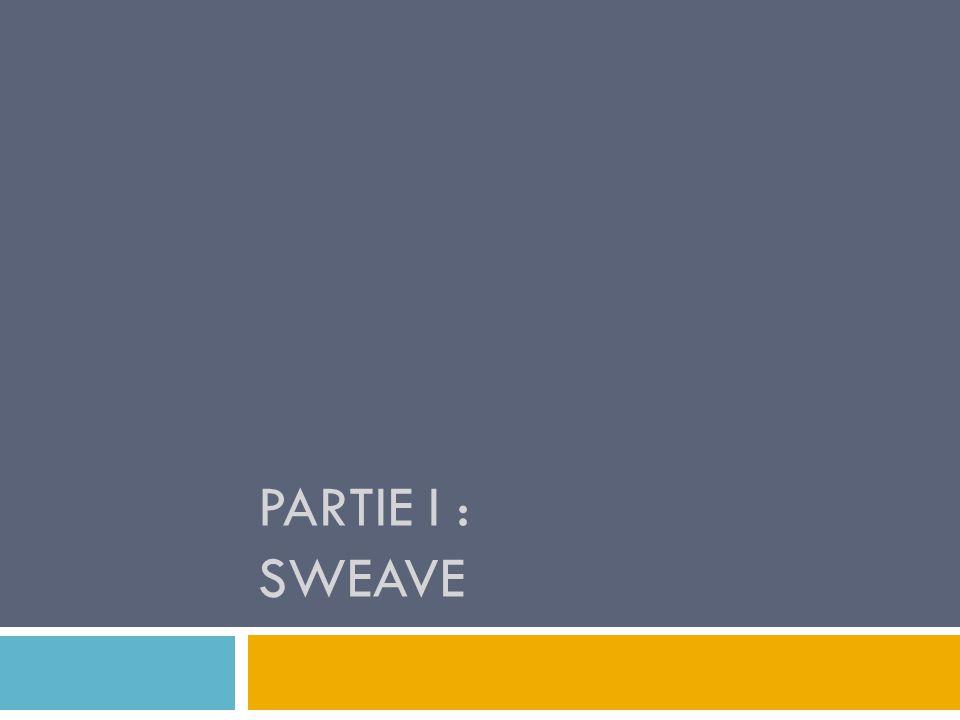PARTIE I : SWEAVE