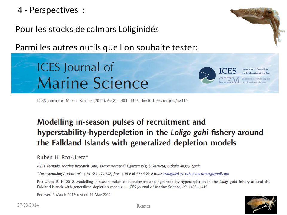 4 - Perspectives : Pour les stocks de calmars Loliginidés Parmi les autres outils que l on souhaite tester: