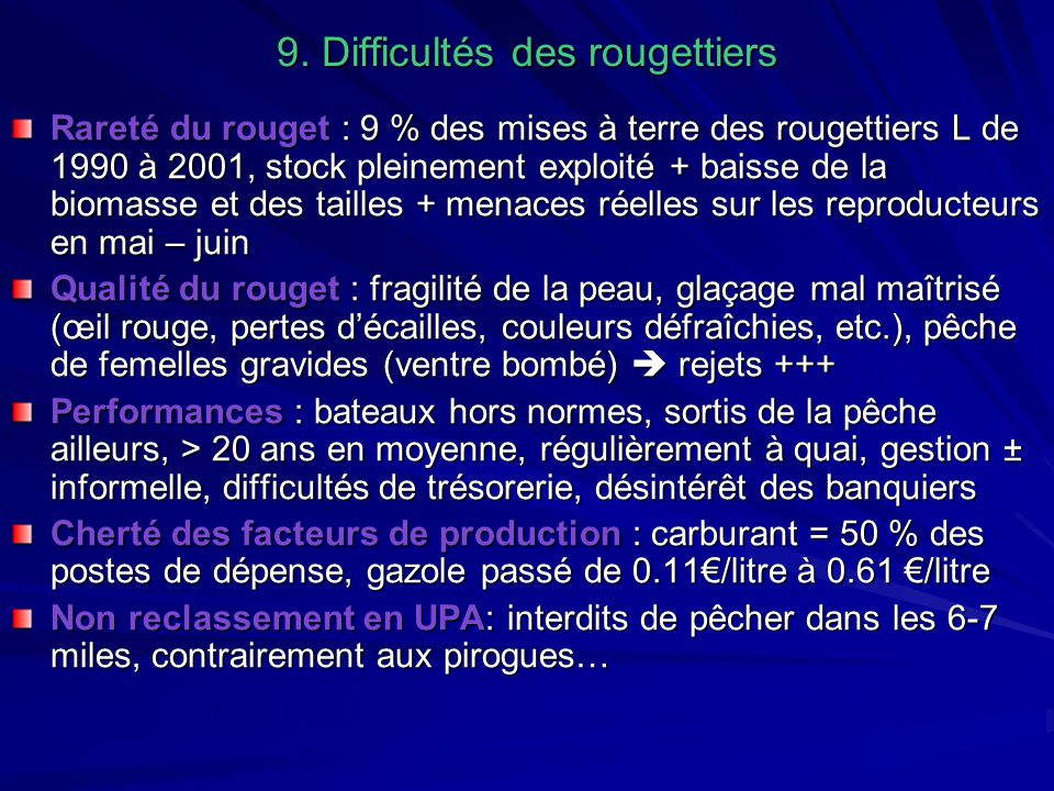 9. Difficultés des rougettiers