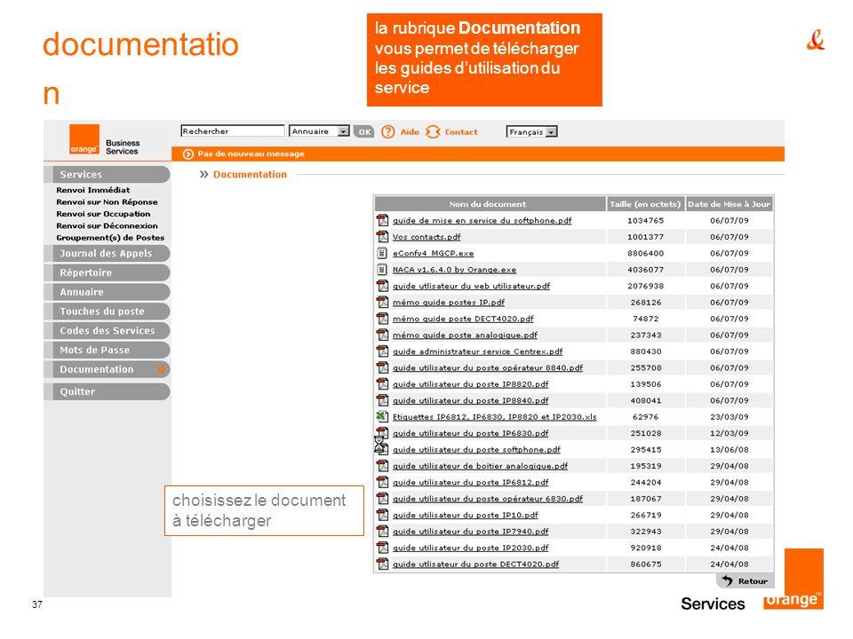 documentation la rubrique Documentation vous permet de télécharger les guides d'utilisation du service.
