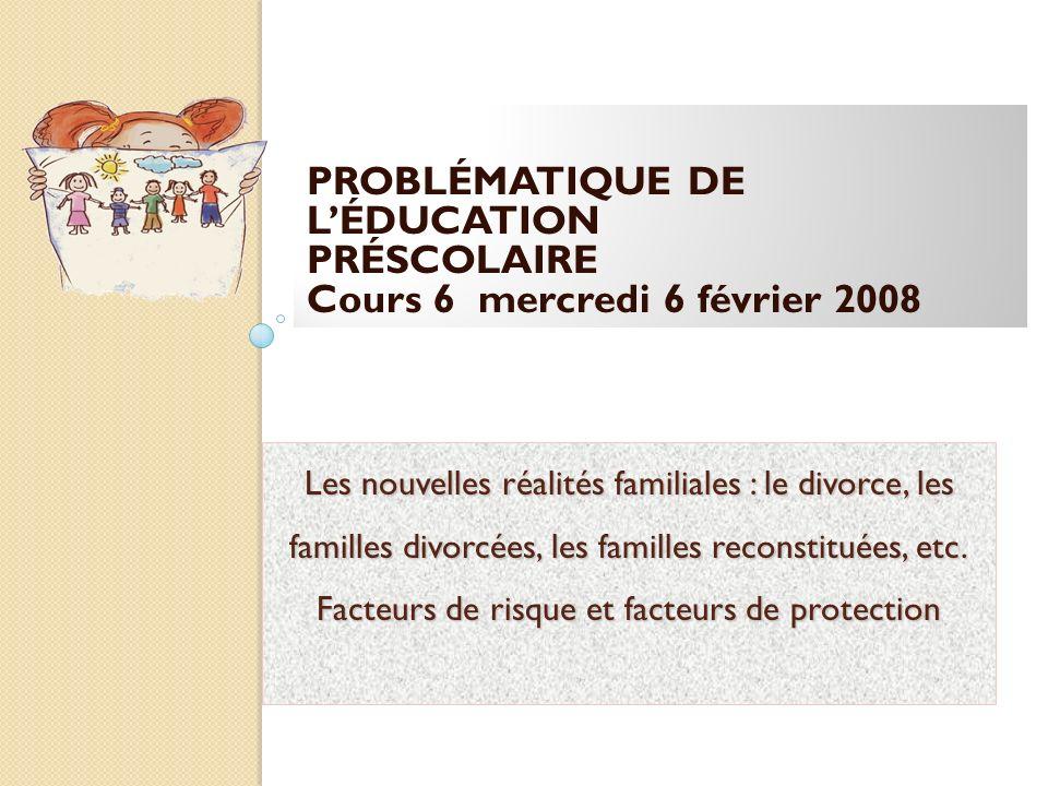 PROBLÉMATIQUE DE L'ÉDUCATION PRÉSCOLAIRE Cours 6 mercredi 6 février 2008