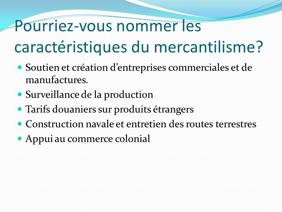 Pourriez-vous nommer les caractéristiques du mercantilisme