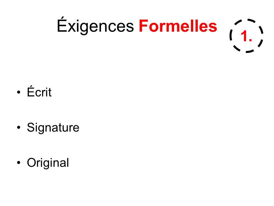 Éxigences Formelles 1. Écrit Signature Original