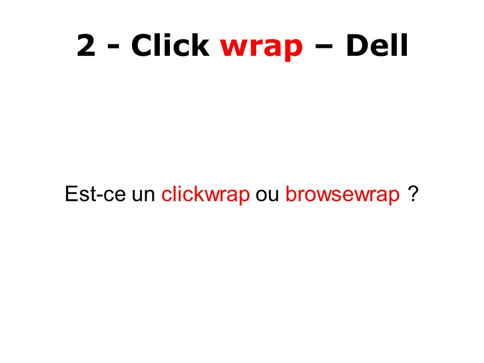 Est-ce un clickwrap ou browsewrap