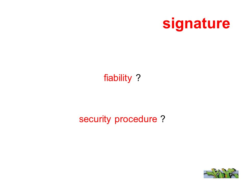 signature fiability security procedure