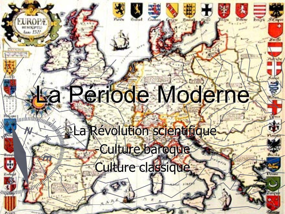 -La Révolution scientifique -Culture baroque Culture classique