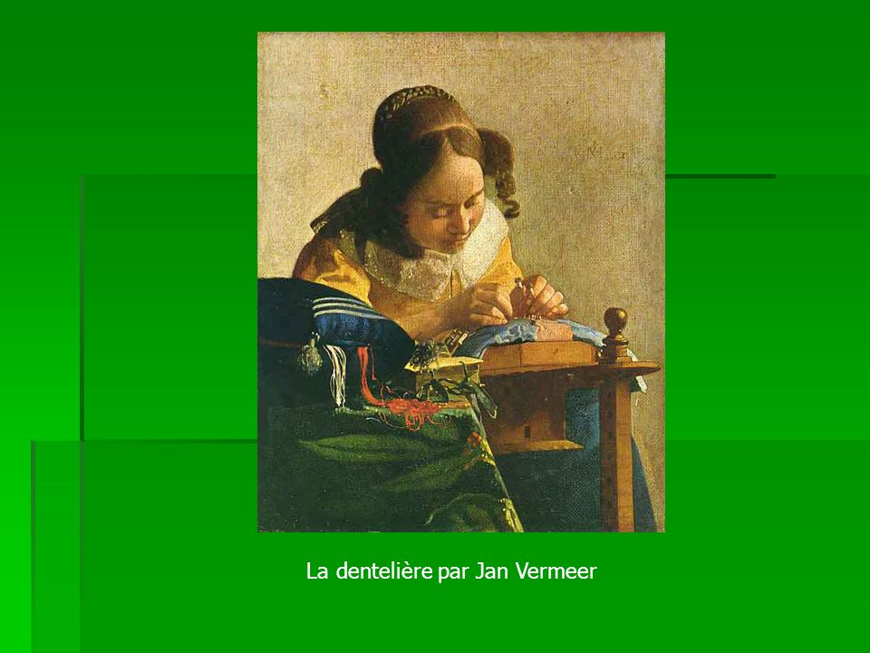 La dentelière par Jan Vermeer