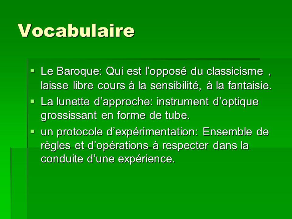 Vocabulaire Le Baroque: Qui est l'opposé du classicisme , laisse libre cours à la sensibilité, à la fantaisie.