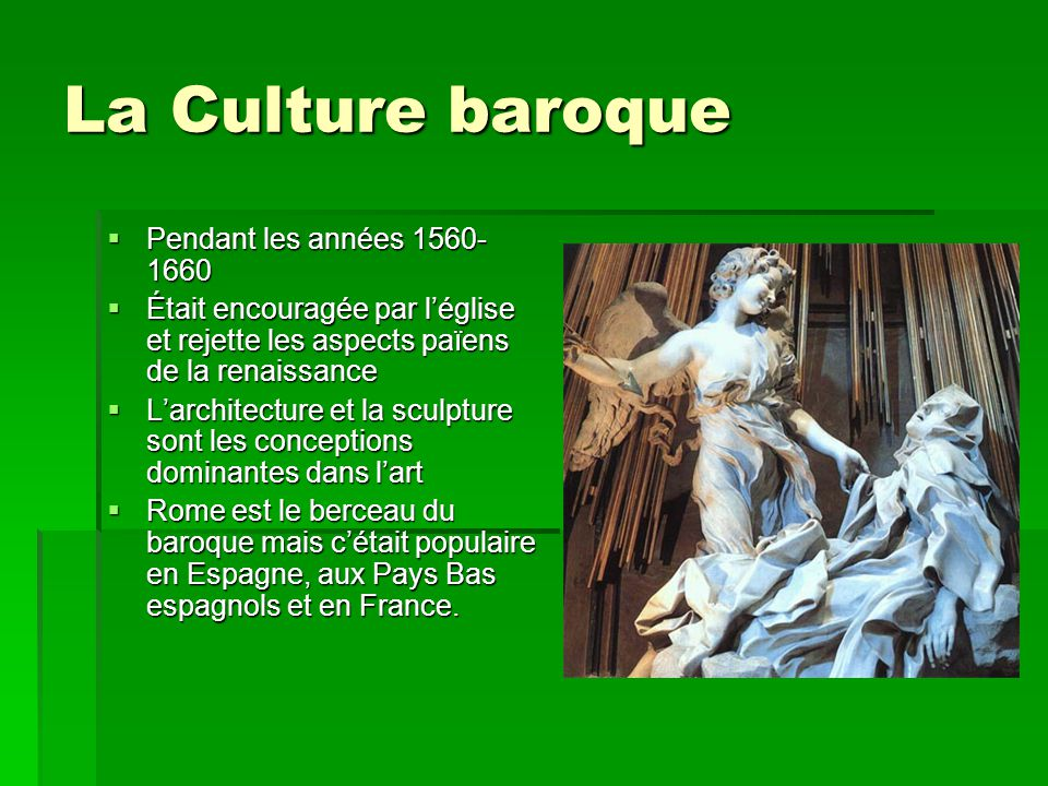 La Culture baroque Pendant les années 1560-1660
